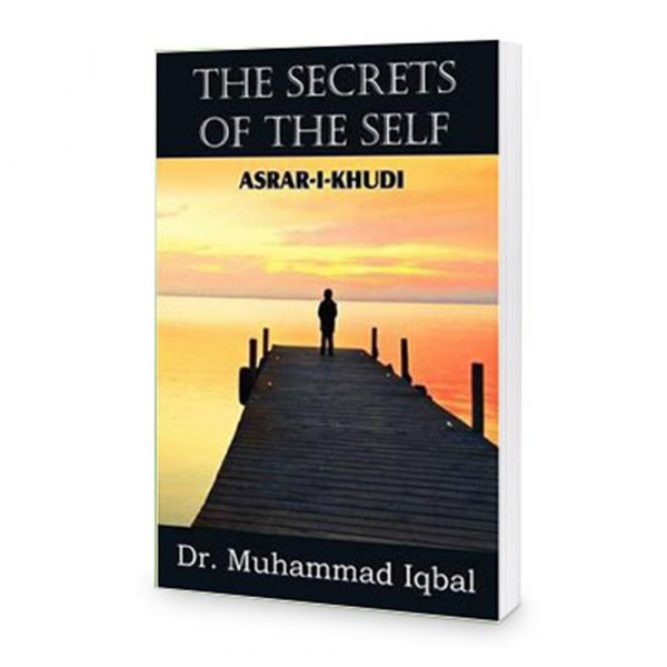 The Secrets of the Self (Asrar-I-Khudi) persion by Allama Iqbal