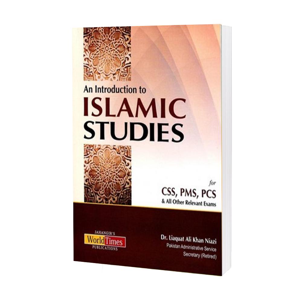 An Introduction to Islamic Studies By Dr. Liaquat Ali Khan Niazi (JWT)