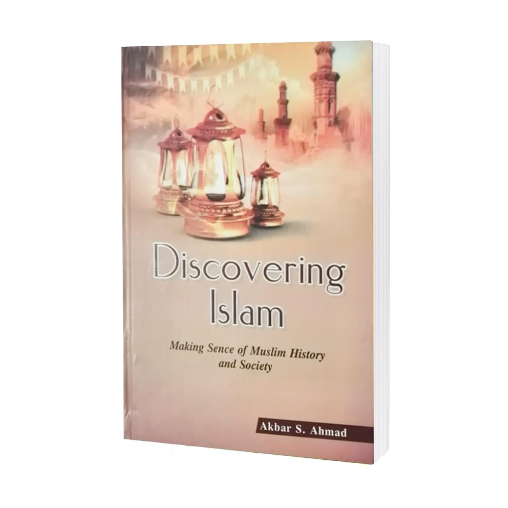 Discovering Islam by Akbar S. Asad