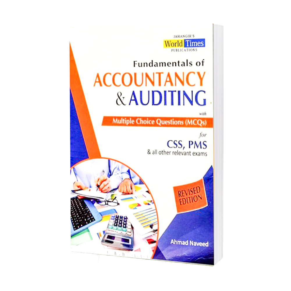 Fundamentals of Accountancy & Auditing With MCQs By Ahmad Naveed JWT