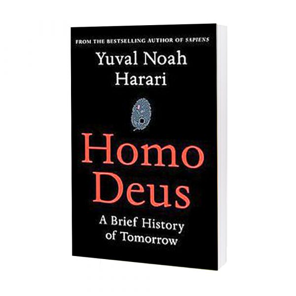 Homo Deus A Brief History Of Tomorrow In English By Yuval Noah Harari