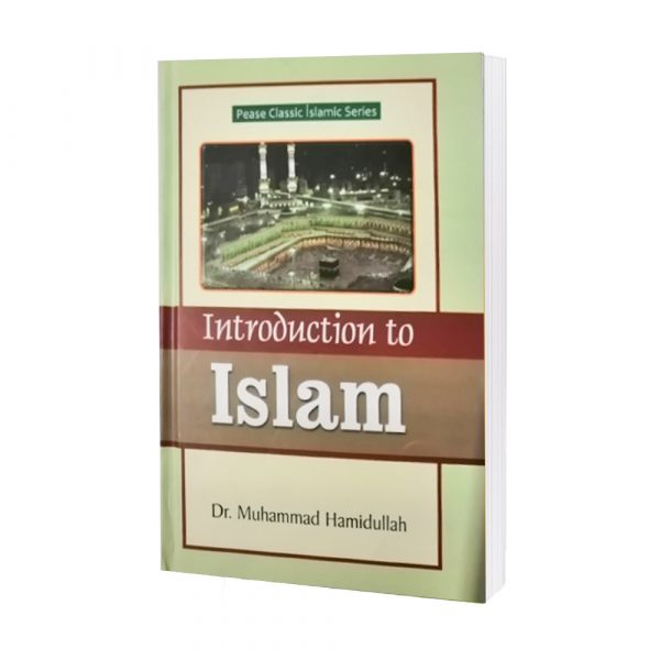 Introduction to Islam By Dr.Muhammad Hamidullah