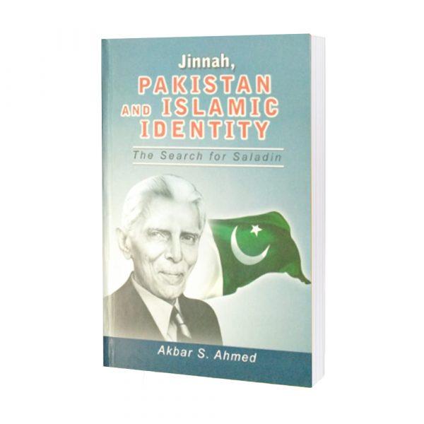 Jinnah Pakistan & Islamic Identity by Akbar S.Ahmed