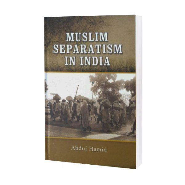 Muslim Separatism in India Abdul Hamid