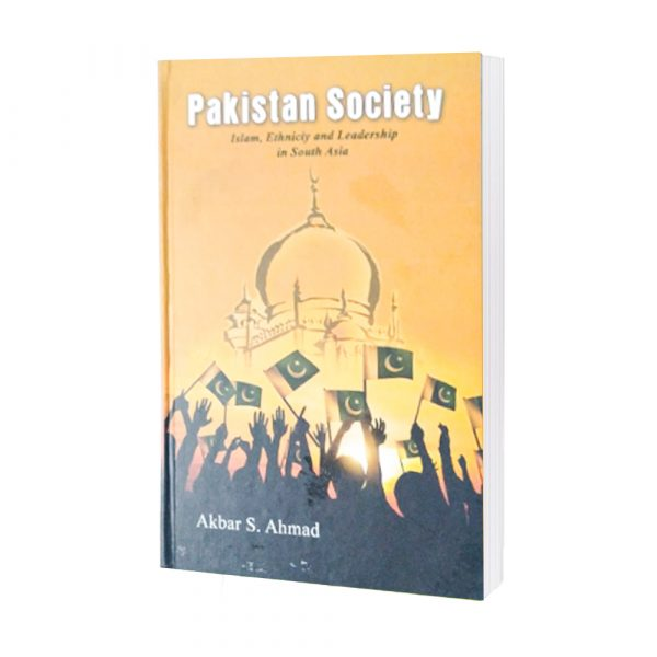 Pakistan Society By Akbar S Ahmad
