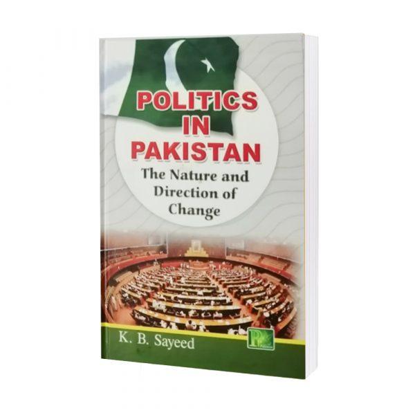 Politics in Pakistan by K. B. Sayeed