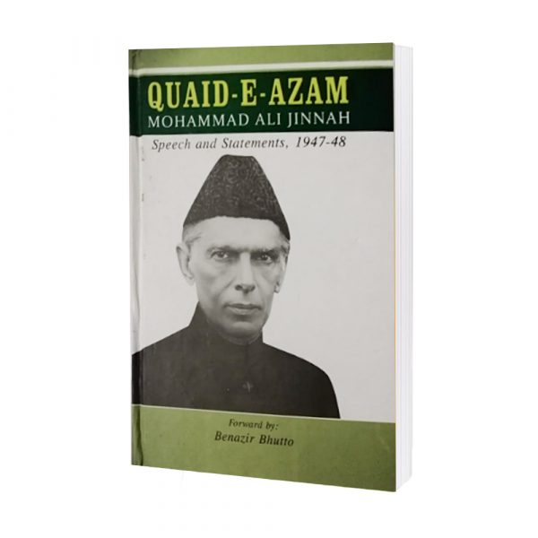 QUAID-E-AZAM(Speech and Statements, 1947-48) By Benazir Bhutto