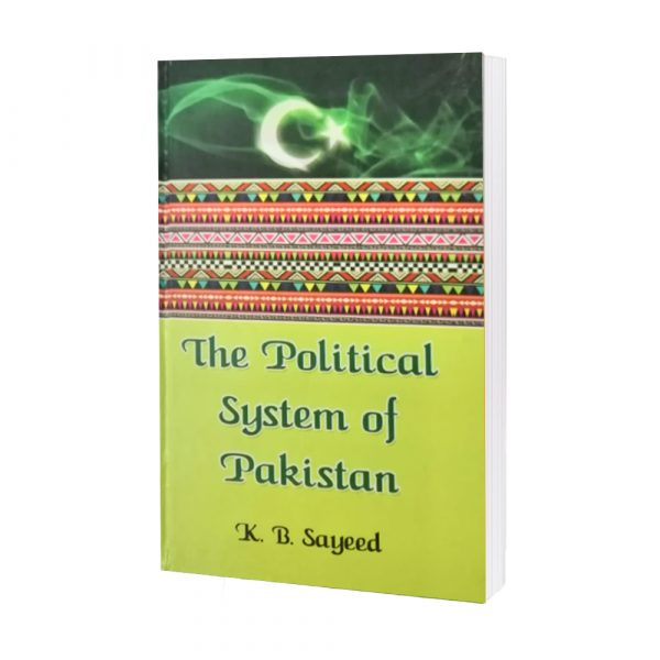 The Political System of Pakistan K. B. Sayeed