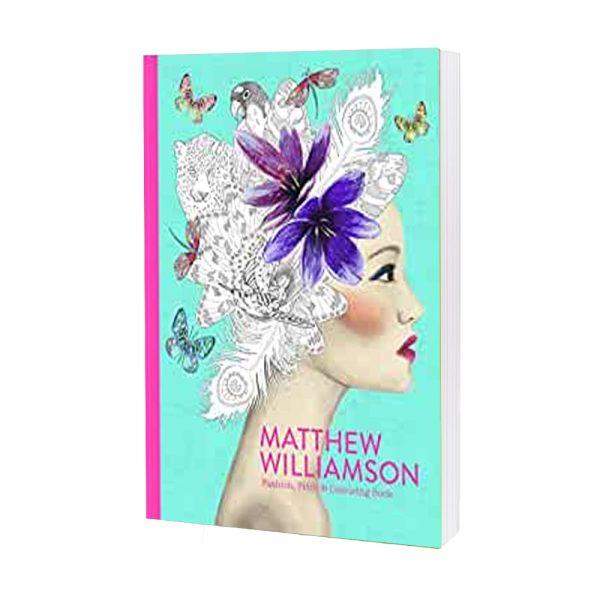Fashion, Print & Colouring Book By Matthew Williamson